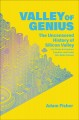 Cover for Valley of Genius: The Uncensored History of Silicon Valley, As Told by the ...