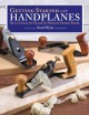 Cover for Getting started with handplanes / How to Choose, Set Up, and Use Planes for...