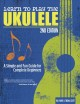 Cover for Learn to play the ukulele: a simple and fun guide for beginners