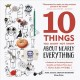Cover for 10 things you might not know about nearly everything: a collection of fasci...