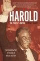 Cover for Harold, the Peopleѫs Mayor: The Biography of Harold Washington