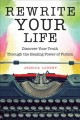 Cover for Rewrite your life: discover your truth through the healing power of fiction
