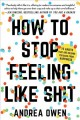 Cover for How to stop feeling like sh*t: 14 habits that are holding you back from hap...