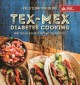 Cover for Tex-mex Diabetes Cooking: More Than 140 Authentic Southwestern Favorites