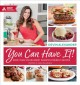 Cover for You Can Have It!: More Than 125 Decadent Diabetes-friendly Recipes