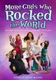 Cover for More girls who rocked the world: heroines from Ada Lovelace to Misty Copela...