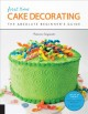 Cover for First time cake decorating: the absolute beginner's guide