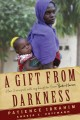 Cover for A gift from darkness: how i escaped with my daughter from Boko Haram