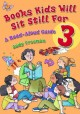 Cover for Books kids will sit still for 3: a read-aloud guide