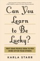 Cover for Can you learn to be lucky?: why some people seem to win more often than oth...