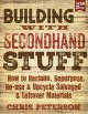 Cover for Building with secondhand stuff: how to reclaim, repurpose, re-use & upcycle...
