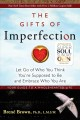 Cover for The gifts of imperfection: let go of who you think you're supposed to be an...