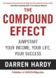 Cover for The compound effect: multiplying your success, one simple step at a time