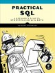 Cover for Practical SQL: a beginner's guide to storytelling with data