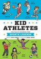 Cover for Kid athletes: true tales of childhood from sports legends