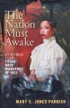 Cover for The nation must awake: my witness to the Tulsa Race Massacre of 1921
