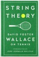 Cover for String theory: David Foster Wallace on tennis