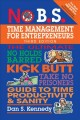 Cover for No B.S. time management for entrepreneurs: the ultimate no-holds barred kic...