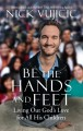 Cover for Be the hands and feet: living out God's love for all his children