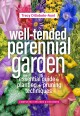 Cover for The well-tended perennial garden: the essential guide to planting and pruni...