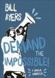 Cover for Demand the Impossible!: A Radical Manifesto
