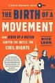 Cover for The birth of a movement: how Birth of a Nation ignited the battle for civil...