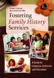 Cover for Fostering family history services: a guide for librarians, archivists, and ...