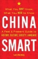 Cover for China smart: what you don't know, what you need to know: a past & present g...