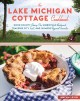 Cover for The Lake Michigan cottage cookbook: door county cherry pie, sheboygan bratw...