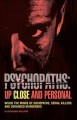 Cover for Psychopaths: Up Close and Personal: Inside the Minds of Sociopaths, Serial ...