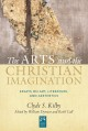 Cover for The arts and the Christian imagination: essays on art, literature, and aest...