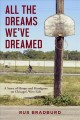 Cover for All the dreams we've dreamed: a story of hoops and handguns on Chicago's We...