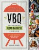 Cover for VBQ: the ultimate vegan barbecue cookbook: over 80 recipes, seared, skewere...