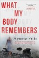 Cover for What my body remembers
