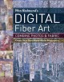 Cover for Wen Redmond's digital fiber art: combine photos & fabric--create your own m...