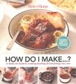 Cover for Taste of Home How Do I Make...?