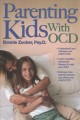Cover for Parenting kids with OCD: a guide to understanding and supporting your child...