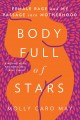 Cover for Body full of stars: female rage and my passage into motherhood
