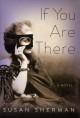 Cover for If you are there: a novel