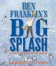 Cover for Ben Franklin's big splash: the mostly true story of his first invention