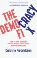 Cover for The democracy fix: how to win the fight for fair rules, fair courts, and fa...