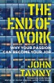 Cover for The end of work: why your passion can become your job