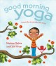 Cover for Good morning yoga: a pose-by-pose wake-up story