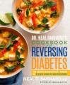 Cover for Dr. Neal Barnard's Cookbook for Reversing Diabetes: 150 Recipes Scientifica...