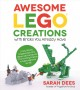 Cover for Awesome Lego creations with bricks you already have: 50 new robots, dragons...