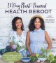 Cover for 28-day plant-powered health reboot: reset  your body , lose weight, gain en...
