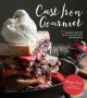 Cover for Cast iron gourmet: 77 amazing recipes with less fuss and fewer dishes