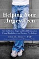 Cover for Helping Your Angry Teen: How to Reduce Anger and Build Connection Using Min...