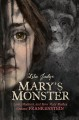 Cover for Mary's Monster: Love, Madness, and How Mary Shelley Created Frankenstein
