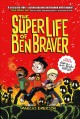 Cover for The super life of Ben Braver